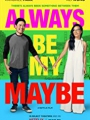 Always Be My Maybe 2019