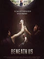 Beneath Us 2019