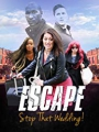 Escape - Stop That Wedding 2019