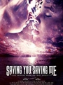 Saving You, Saving Me 2019