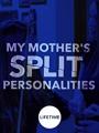 My Mother's Split Personalities 2019
