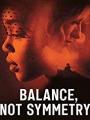 Balance, Not Symmetry 2019