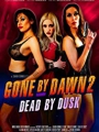 Gone by Dawn 2: Dead by Dusk 2019