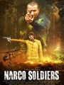 Narco Soldiers 2019