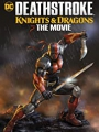 Deathstroke Knights & Dragons: The Movie 2020