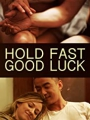 Hold Fast, Good Luck 1988