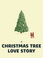 A Christmas Tree Love Story 2020
