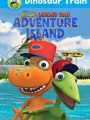 Dinosaur Train: Adventure Island 2021