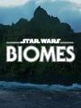 Star Wars Biomes 2021