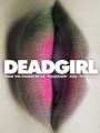 Deadgirl 2008
