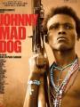 Johnny Mad Dog 2008