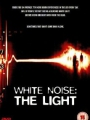 White Noise 2: The Light 2007